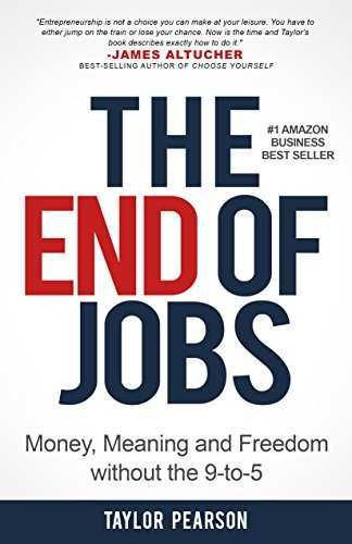 Cover of book The End of Jobs: Money, Meaning and Freedom Without the 9-to-5