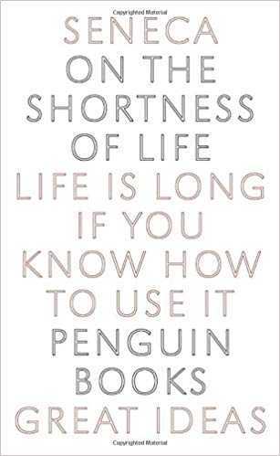 Cover of book On the Shortness of Life: Life Is Long if You Know How to Use It (Penguin Great Ideas)