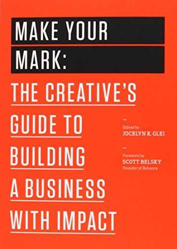Cover of book Make Your Mark: The Creative's Guide to Building a Business with Impact (The 99U Book Series 3)