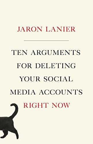 Cover of book Ten Arguments For Deleting Your Social Media Accounts Right Now
