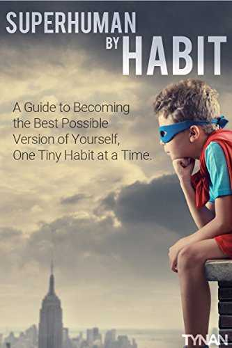 Cover of book Superhuman by Habit: A Guide to Becoming the Best Possible Version of Yourself, One Tiny Habit at a Time