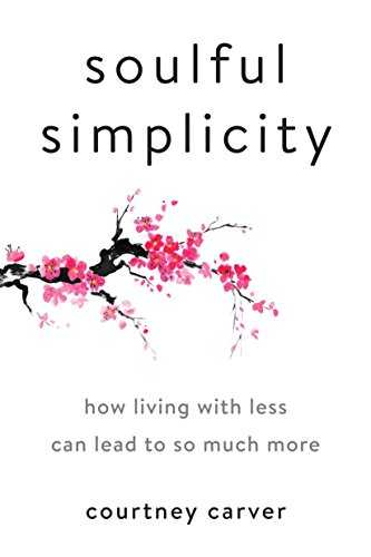 Cover of book Soulful Simplicity: How Living with Less Can Lead to So Much More