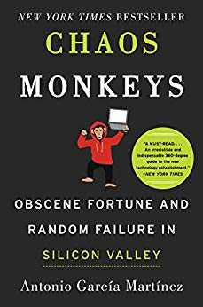 Cover of book Chaos Monkeys: Obscene Fortune and Random Failure in Silicon Valley