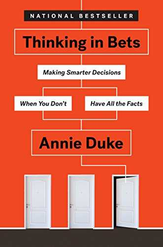 Cover of book Thinking in Bets: Making Smarter Decisions When You Don't Have All the Facts