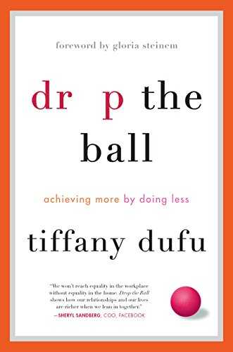 Cover of book Drop the Ball: Achieving More by Doing Less