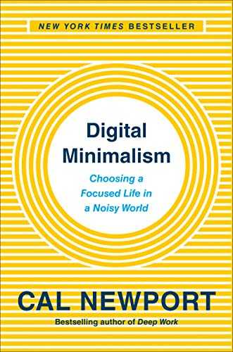 Cover of book Digital Minimalism: Choosing a Focused Life in a Noisy World